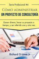 libro Cómo Administrar Un Proyecto De Consultoría
