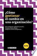 libro ¿cómo Gestionar El Cambio En Una Organización?