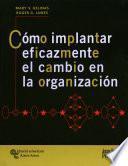 libro Cómo Implantar Eficazmente El Cambio En La Organización