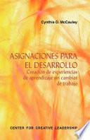 libro Developmental Assignments: Creating Learning Experiences Without Changing Jobs (spanish)