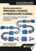 libro DiseÑo Avanzado De Procesos Y Plantas De Produccion Flexible