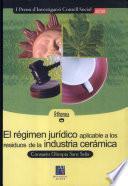 libro El Régimen Jurídico Aplicable A Los Residuos De La Industria Cerámica