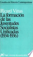 libro La Formación De Las Juventudes Socialistas Unificadas (1934 1936)