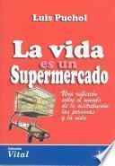libro La Vida Es Un Supermercado