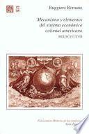 libro Mecanismo Y Elementos Del Sistema Económica Colonial Americano, Siglos Xvi Xviii