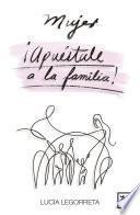 libro Mujer, ¡apuéstale A La Familia!