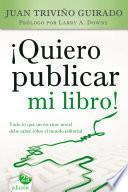 libro Quiero Publicar Mi Libro!