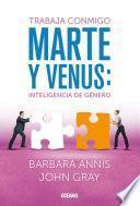 libro Trabaja Conmigo. Marte Y Venus: Inteligencia De Género