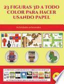 libro Actividades Artesanales (23 Figuras 3d A Todo Color Para Hacer Usando Papel)