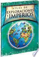 libro Atlas De Exploraciones E Imperios/ Atlas Of Exploration And Empires