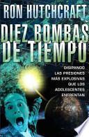 libro Diez Bombas De Tiempo: Disipando Las Presiones Mas Explosivas Que Los Adolescentes Enfrentan