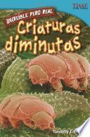 libro Incre'ble Pero Real: Criaturas Diminutas