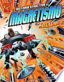 libro La Historia Atractiva Del Magnetismo Con Max Axiom, Supercientifico