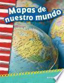 libro Mapas De Nuestro Mundo (mapping Our World)