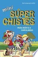 libro Mini Súperchistes ¡para Reírte A Carcajadas! (mini Súperchistes 1)