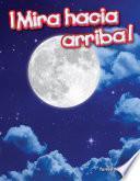 libro ¡mira Hacia Arriba! (looking Up!) (spanish Version)