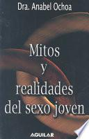 libro Mitos Y Realidades Del Sexo Joven/myths And Truths Of Sex For The Young