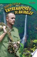 libro Trabajo Salvaje! Entrenadores De Animales