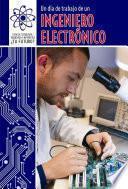 libro Un Día De Trabajo De Un Ingeniero Electrónico (a Day At Work With An Electrical Engineer)