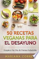 libro 50 Recetas Veganas Para El Desayuno