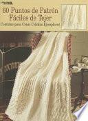 libro 60 Puntos De Patron Faciles De Tejer / 60 Points To Easy Crochet Pattern