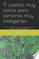 libro 9 Cuentos Muy Cortos Para Personas Muy Inteligentes