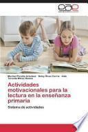 libro Actividades Motivacionales Para La Lectura En La Enseñanza Primaria