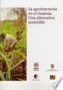 libro Agroforestería En El Guainía: Una Alternativa Sostenible