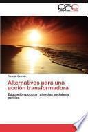 libro Alternativas Para Una Acción Transformador