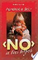 libro Aprende A Decir  No  A Tus Hijos