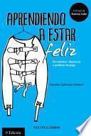 libro Aprendiendo A Estar Feliz