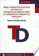 libro Auge Y Colapso Del Sector De La Construcción: El Impacto Sociolaboral Sobre Los Trabajadores Inmigrantes Y Autóctonos