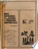 libro Bases Edafológicas De Los Sistemas De Producción Agroforestales