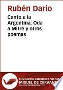 libro Canto A La Argentina; Oda A Mitre Y Otros Poemas