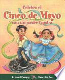 libro Celebra El Cinco De Mayo Con Un Jarabe Tapato / Celebrate Cinco De Mayo With The Mexican Hat Dance