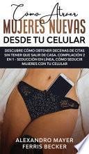 libro Cómo Atraer Mujeres Nuevas Desde Tu Celular