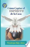 libro Cómo Captar El Espíritu De La Casa