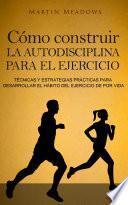 libro Cómo Construir La Autodisciplina Para El Ejercicio