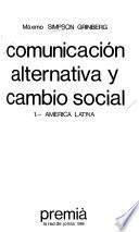 libro Comunicación Alternativa Y Cambio Social: América Latina