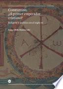 libro Constantino, ¿el Primer Emperador Cristiano? Religión Y Política En El Siglo Iv