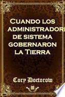 libro Cuando Los Administradores De Sistema Gobernaron La Tierra