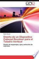libro Diseño De Un Dispositivo Cabezal Revolver Para El Taladro Vertical