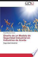 libro Diseño De Un Modelo De Seguridad Industrial En Industrias De Aceite