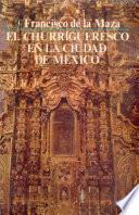libro El Churrigueresco En La Ciudad De México