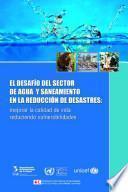 libro El Desafío Del Sector De Agua Y Saneamiento En La Reducción De Desastres