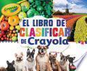 libro El Libro De Clasificar De Crayola