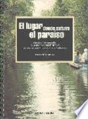 libro El Lugar Donde Estuvo El Paraíso