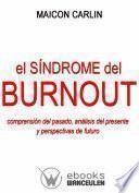 libro El Síndrome De Burnout: Comprensión Del Pasado, Análisis Del Presente Y Perspectivas De Futuro