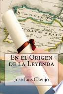 libro En El Origen De La Leyenda