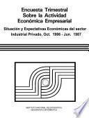 libro Encuesta Trimestral Sobre La Actividad Económica Empresarial. Situación Y Expectativas Económicas Del Sector Industrial Privado Octubre 1986 Junio 1987